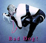 Aarkeybabble : Bad Dog - Great Domme